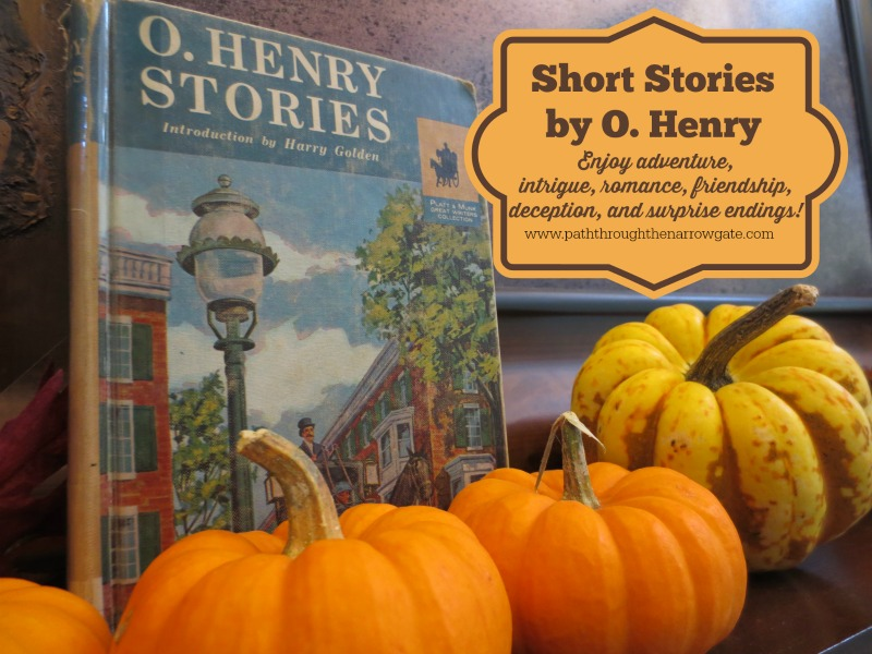 Short Stories by O.Henry: Adventure, intrigue, romance, friendship, deception, loyalty, humor, and the unexpected twist - its all in these classic American stories!