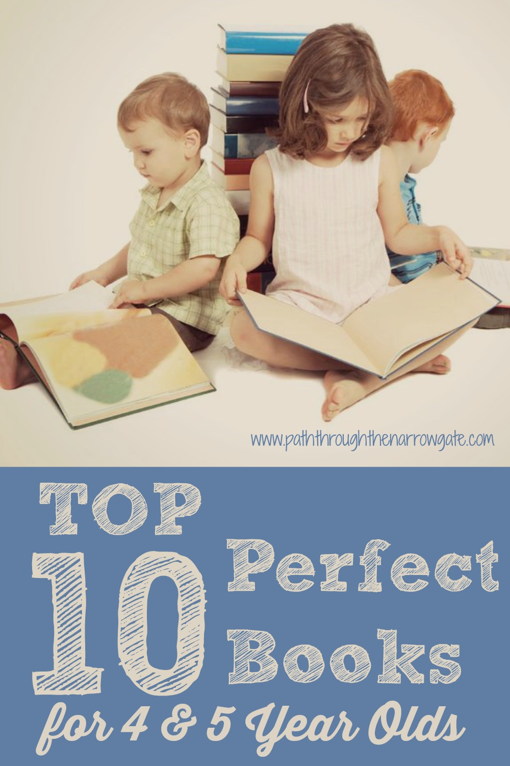 Top Ten Perfect Books for 4 & 5 Year Olds. This list is a great reference for when I can't think of what to read to my kids!