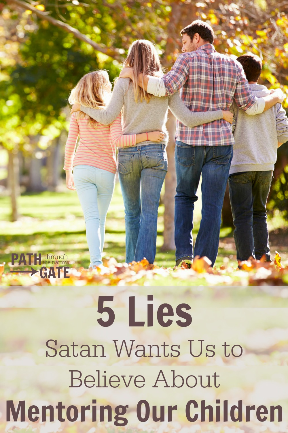 Are we ready to take up the important, uncomfortable, time-consuming task of mentoring our children? Or will we believe Satan's lies and fail in mentoring our children?
