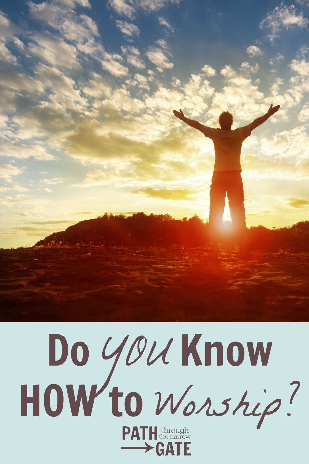 What comes to you mind when you think of worship? Do you even know how to worship?
