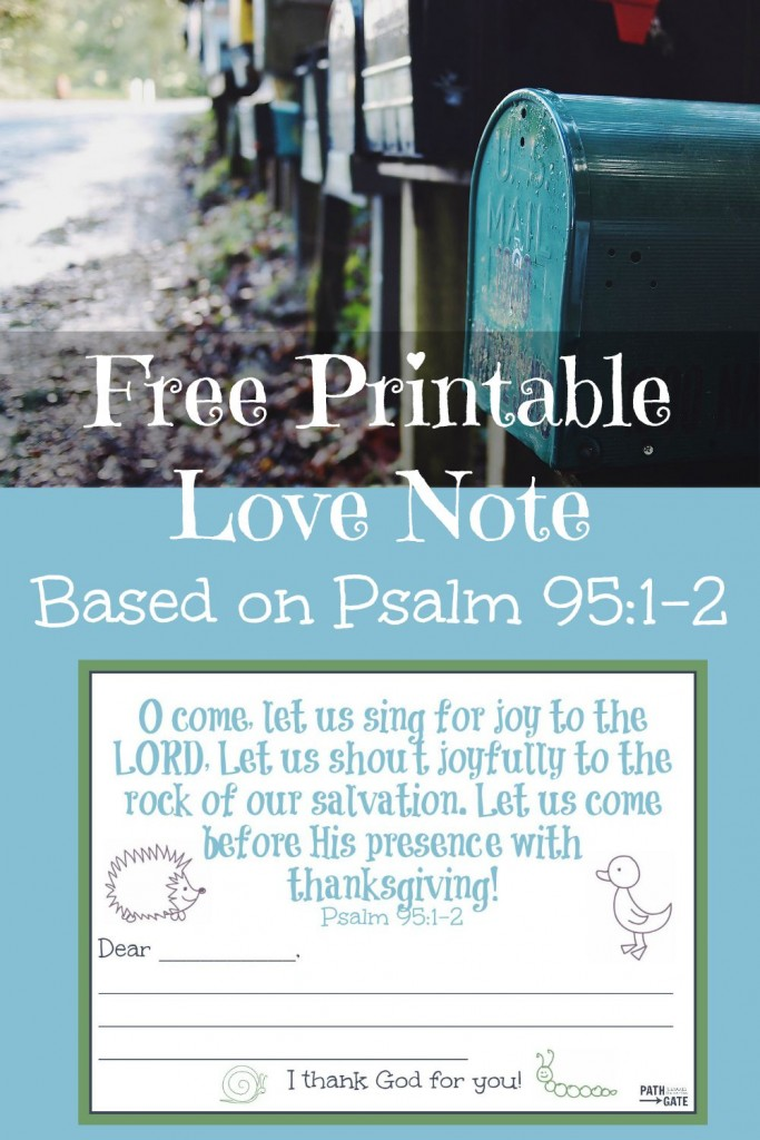 Encourage someone special by giving them a precious Bible love note based on Psalm 95:1-2. It only takes a moment to remind someone you love of why you thank God for them.