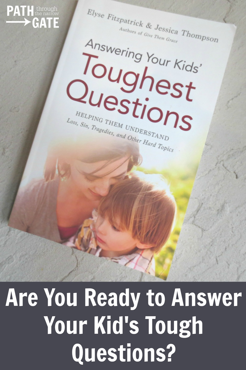 Are you ready to answer your kids' difficult questions? Answering Your Kids' Toughest Questions: Helping Them Understand Loss, Sin, Tragedies, and Other Hard Topics was written specifically to help parents answer their kids' tough questions from a Biblical perspective.