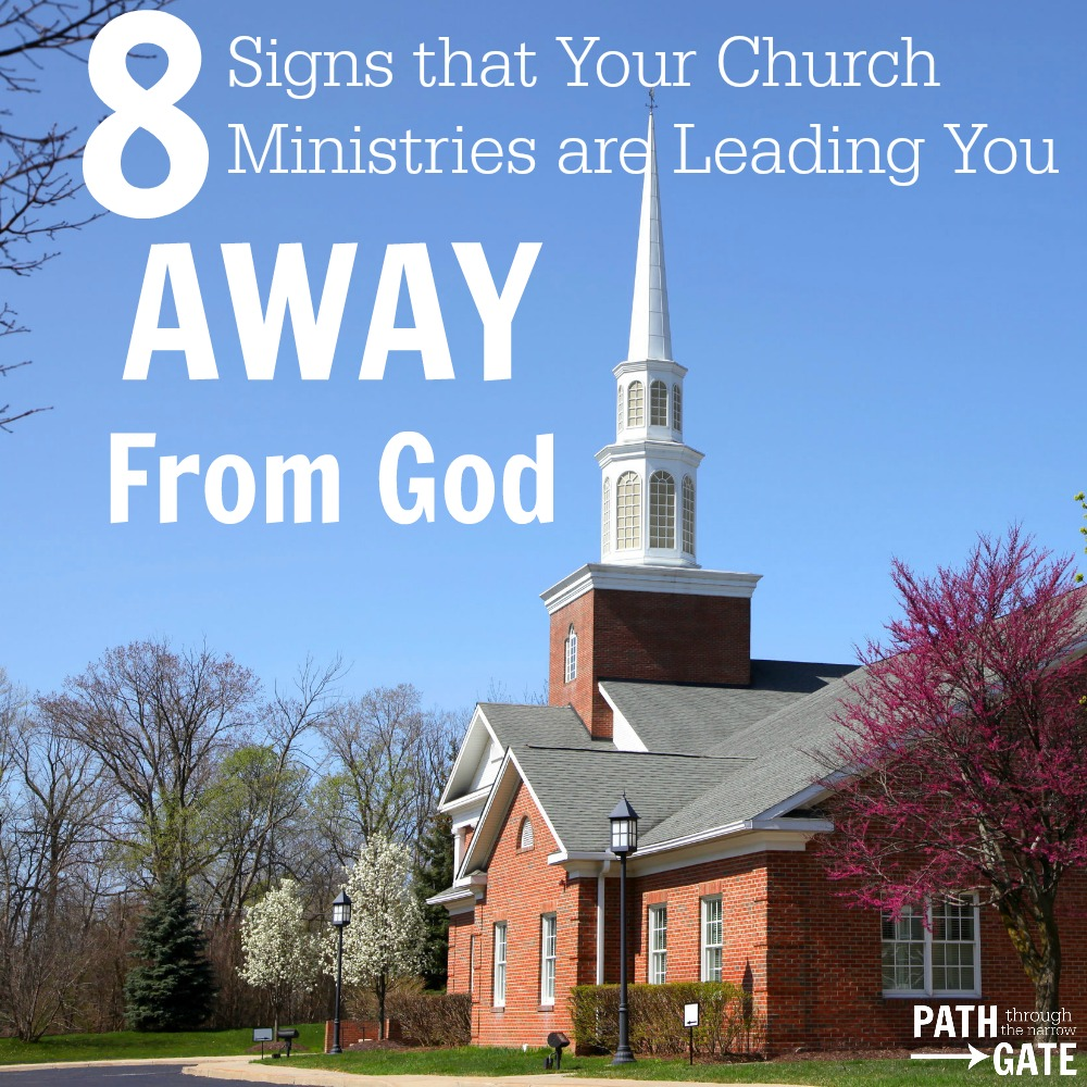 Many church ministries are excellent, God-honoring activities. But, could it be that these same church ministries are leading us AWAY from God?|PathThroughTheNarrowGate.com