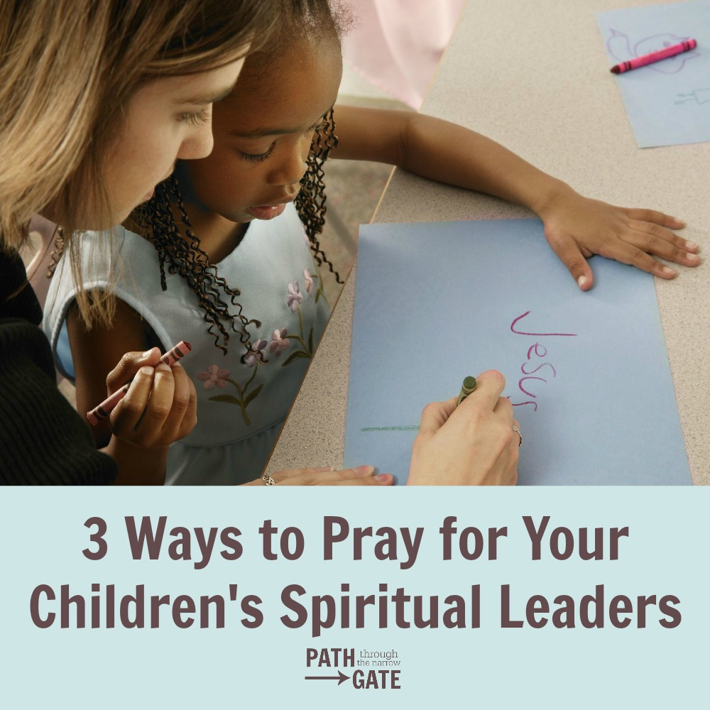 Are you praying for your pastor, Sunday School teachers, VBS leaders? These people are speaking truth into your child's life, and they need your prayers!|Path Through the Narrow Gate.com