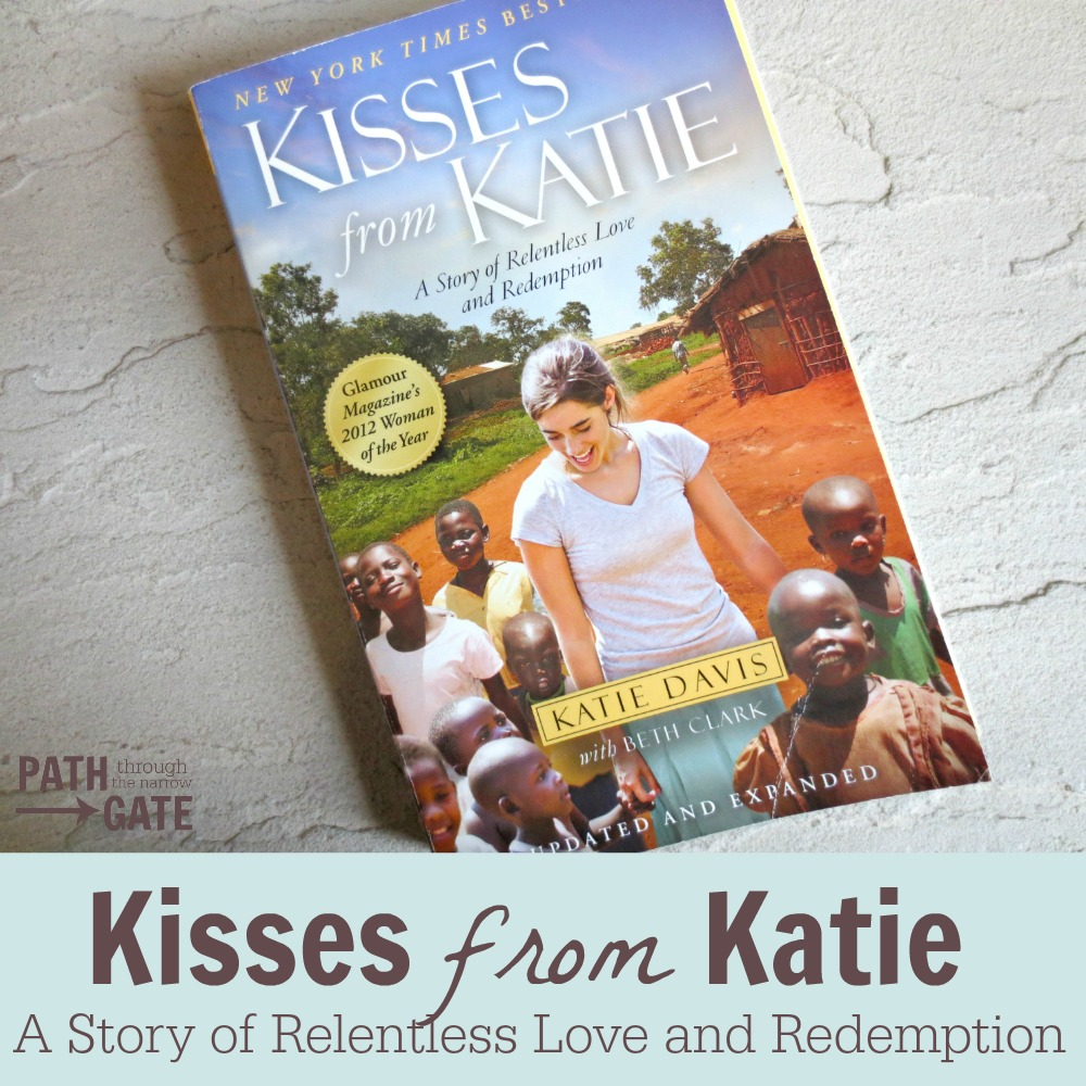 Kisses from Katie is a beautiful story of hope, made possible by a God who loves the least of these and a woman who was available to be used by God.