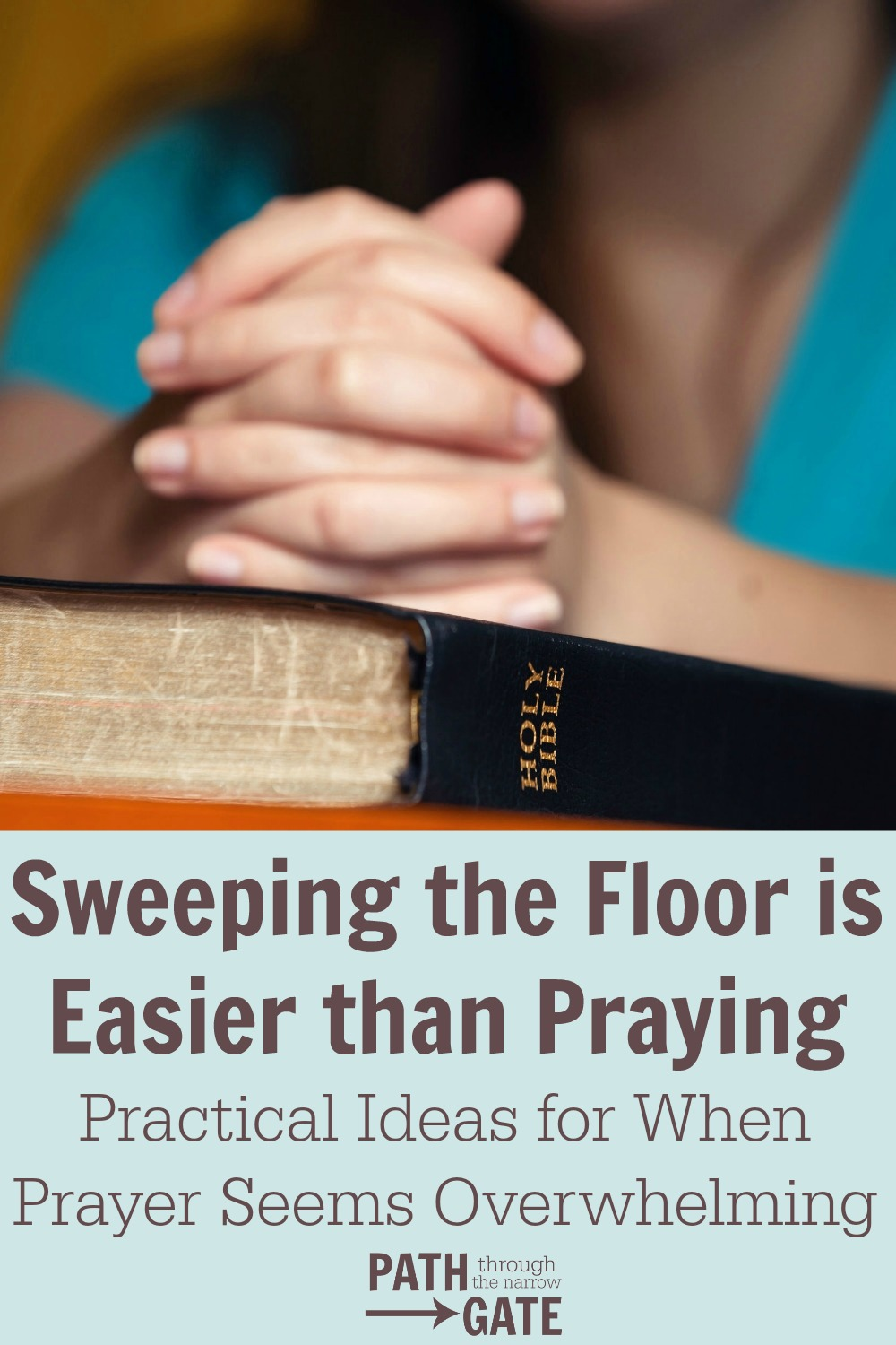 Sweeping the Floor Is Easier Than Praying: Practical Ideas for When Prayer Seems Overwhelming