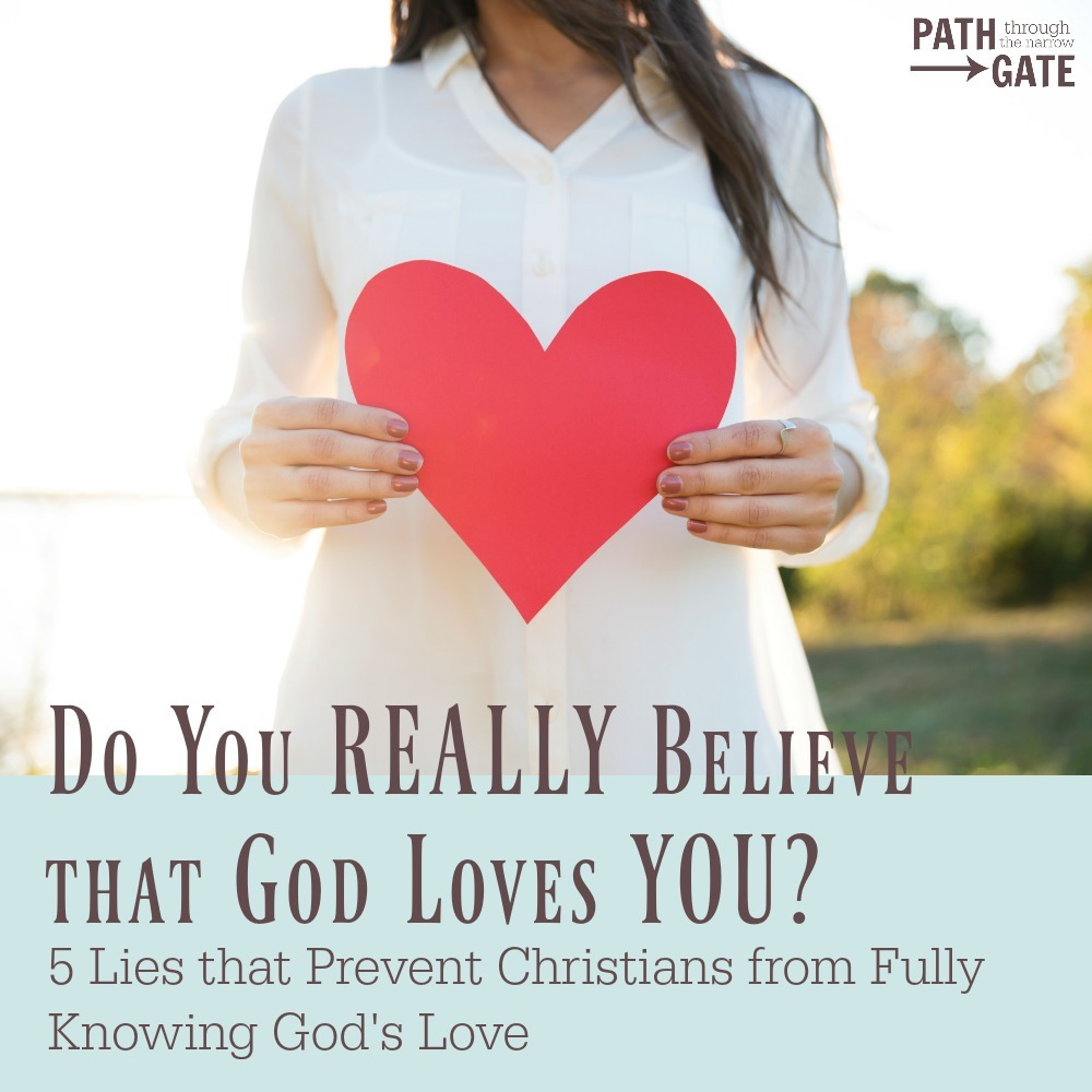 Do you struggle with doubts about whether God really loves you? Are you believing one of these lies that will prevent you from accepting God's love?